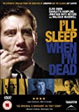 I'll Sleep When I'm Dead [DVD]
