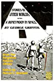 Stories of Other Worlds and a Honeymoon in Space, George C. Griffith, 0966892631