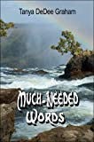 Much-Needed Words, Tanya DeDee Graham, 1424197376