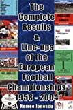 The Complete Results and Line-ups of the European Football Championships 1958-2004