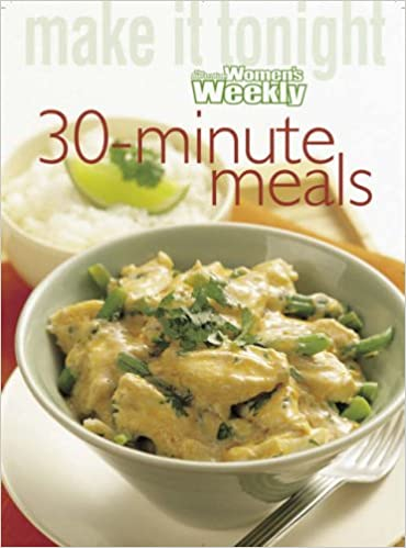 Thirty Minute Meals: 30 Minute Meals ('Australian Women's Weekly' Home Library)