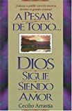 A Pesar de Todo Dios Sigue Siendo Amor, Cecilio Arrastia, 0899224873