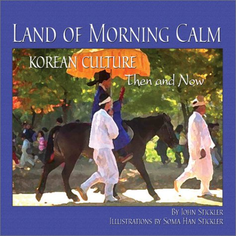 Land of Morning Calm: Korean Culture Then and Now by Brand: Shens Books (Image #2)