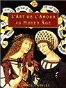 l'Art de l'amour au Moyen Age par Camille