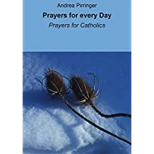 Prayers for every Day: Prayers for Catholics (English Edition)