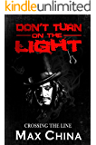 Don't Turn on The Light: Crossing the Line: A crime, mystery and suspense novel
