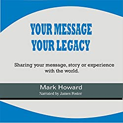 Your Message, Your Legacy