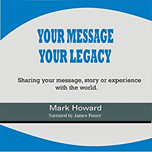 Your Message, Your Legacy Audiobook