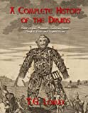 A Complete History of the Druids: Their
