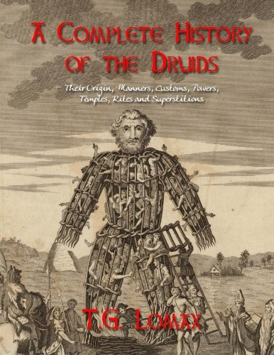 Download A Complete History of the Druids: Their Origin, Manners, Customs, Powers, Temples, Rites and Superstitions pdf