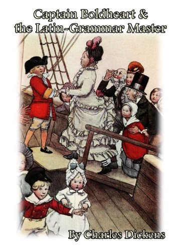 Captain Boldheart & the Latin-Grammar Master (Children Books) (Illustrated) by Charles - Boldheart