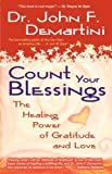 Count Your Blessings, John F. Demartini, 1401910742