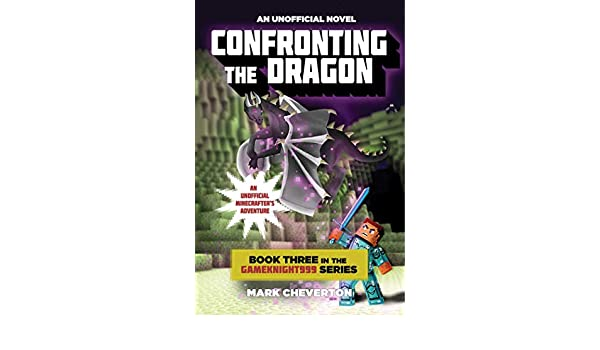 Confronting the Dragon: Book Three in the Gameknight999 ...