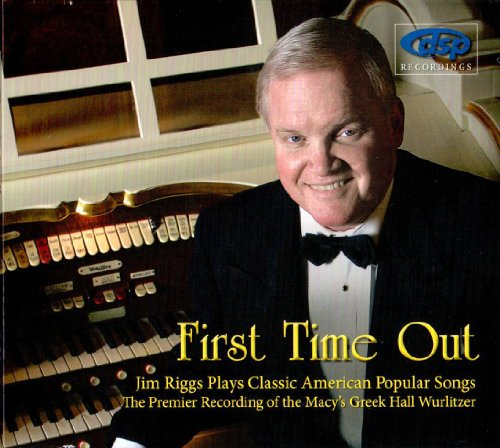 Riggs - Jim Riggs First Time Out - Classic American Popular Songs The Premier Recording Of The Macy
