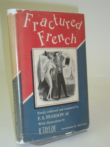 Fractured French; Freely Collected and Translated by ...
