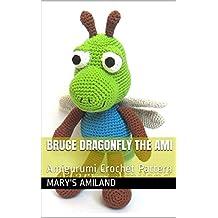 Bruce Dragonfly The Ami: Amigurumi Crochet Pattern
