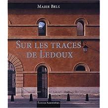 Sur les traces de Ledoux