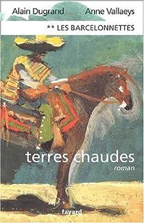 Les Barcelonnettes, tome 2 : Terres Chaudes par Vallaeys