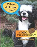 Where Do I Come from? a Dog Treasure Hunt, Lynne Boyle-Baise, 1491247258