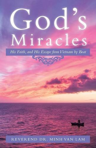 God's Miracles: His Faith, and His Escape from Vietnam by Boat pdf epub