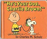 He's Your Dog, Charlie Brown, Charles M. Schulz, 0394830598