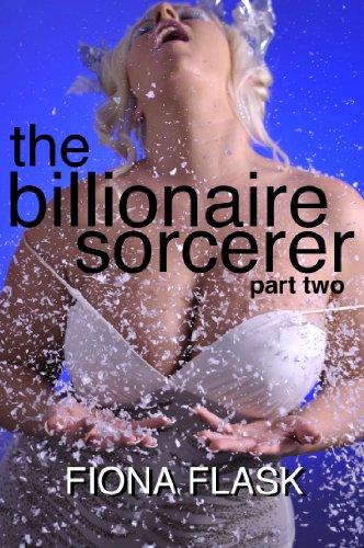 The Billionaire Sorcerer Part 1 (BBW, BDSM play, paranormal, billionaire erotic romance)