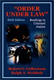 Order under Law : Readings in Criminal Justice, , 1577662075