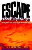 Escape from Purgatory, Joseph R. Schofield, 0963927116