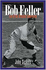 Bob Feller Ace of the Greatest Generation by John Sickels (2005, Paperback)