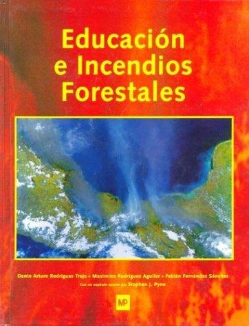 Descargar Libro Educación E Incendios Forestales D.a. RodrÍguez Trejo