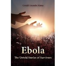 Ebola: The Untold Stories of Survivors