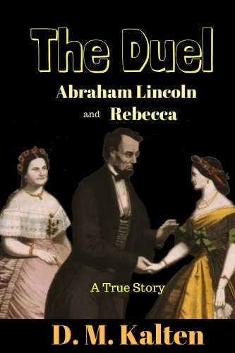 Abraham Lincoln and Rebecca: The Duel