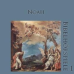 Noah (Bibelhörspiele 1.2)