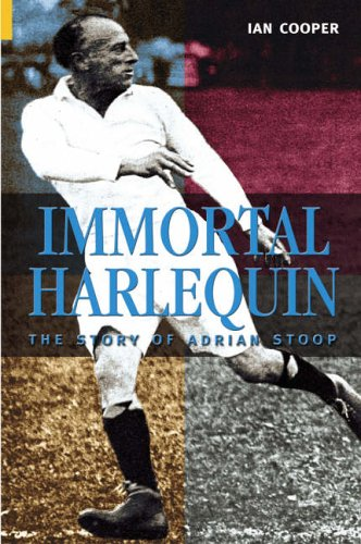 Immortal Harlequin: The Story of Adrian Stoop pdf epub