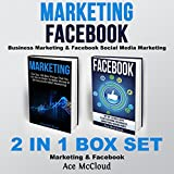 Marketing: Facebook: Business Marketing & Facebook Social Media Marketing: 2 in 1 Box Set
