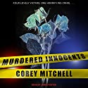 Murdered Innocents Audiobook by Corey Mitchell Narrated by James Anderson Foster
