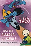 Theo and the Sisters of Sage (from the creator of We Are All The Same Inside)