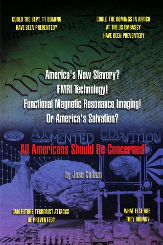 America's New Slavery? FMRI Technology! Functional Magnetic Resonance Imaging! Or America's Salvation? All Americans Sho