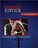 Juvenile Justice: A Text/Reader (SAGE Text/Reader Series in Criminology and Criminal Justice)
