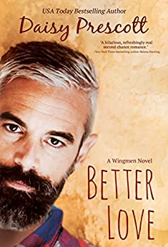 Better Love: A Wingmen Novel by [Prescott, Daisy]