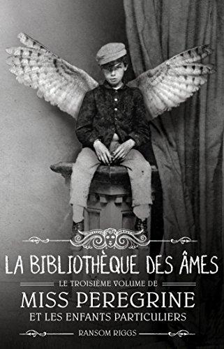 Miss Peregrine et les enfants particuliers n° 3 La bibliothèque des âmes