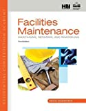 img - for Residential Construction Academy: Facilities Maintenance: Maintaining, Repairing, and Remodeling book / textbook / text book