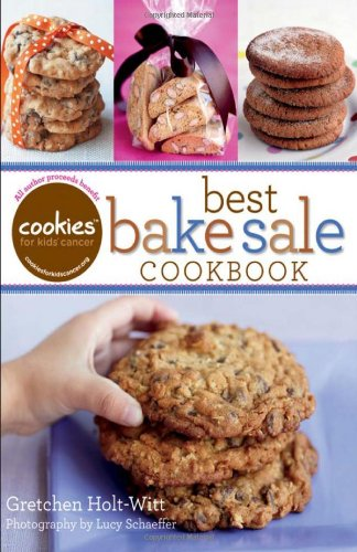 Cookies for Kids' Cancer: Best Bake Sale Cookbook ()