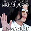 Unmasked: The Final Years of Michael Jackson Audiobook by Ian Halperin Narrated by Andrew Grant