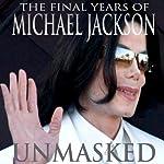 Unmasked: The Final Years of Michael Jackson | Ian Halperin