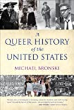 A Queer History of the United States (ReVisioning American History), Michael Bronski, 0807044652