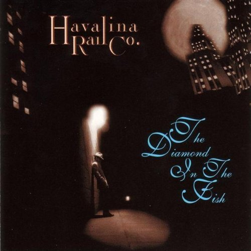 The Diamond in the Fish by Havalina Rail Co. (1996-06-07) ()