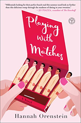 Playing with Matches: A Novel -