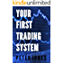 Your First Trading System