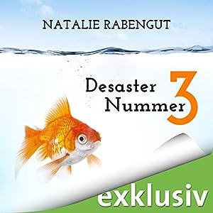 Desaster Nummer 3 (Das erste Date 3) Hörbuch
